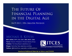 Future of Financial Planning in the Digital Age - FPA Greater Phoenix - Apr 29 2015 - Handouts