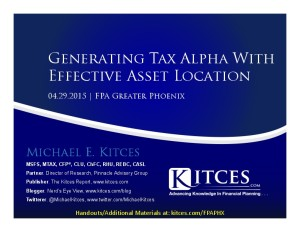 Generating Tax Alpha With Effective Asset Location - FPA Greater Phoenix - Apr 29 2015 - Handouts