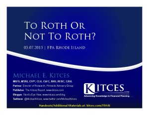 To Roth Or Not To Roth - FPA Rhode Island - May 7 2015 - Handouts