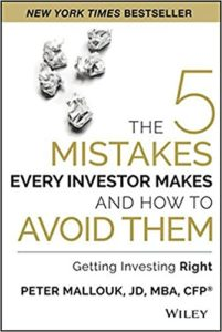 The 5 Mistakes Every Investor Makes And How To Avoid Them by Peter Mallouk