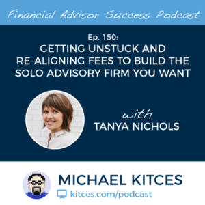 Financial Advisor Success Podcast Episode 150 With Tanya Nichols